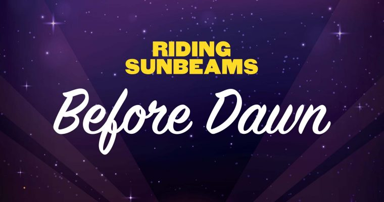 Riding Sunbeam – Before Dawn